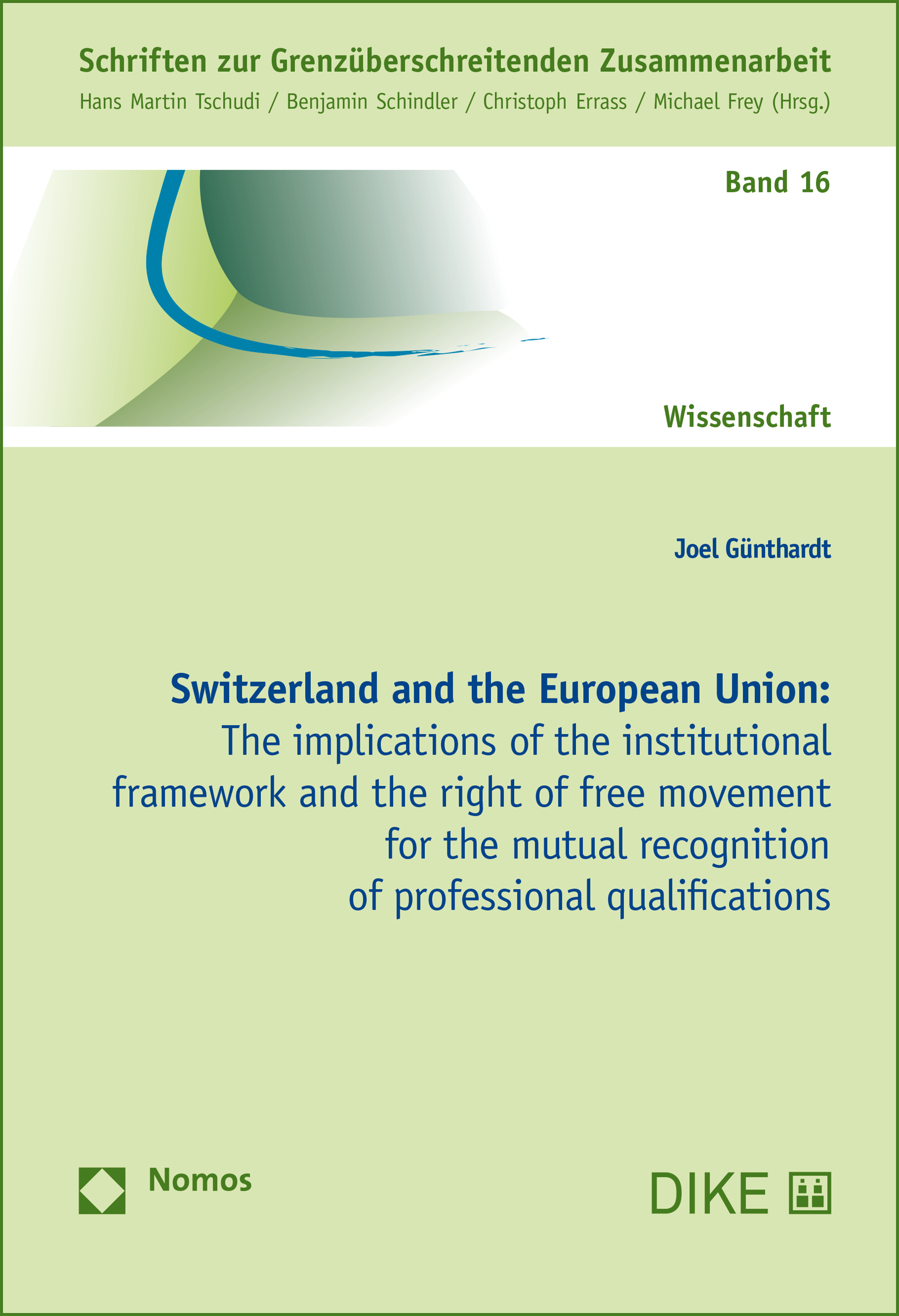 Switzerland and the European Union - The implications of the institutional framework and the right of free movement for the mutual recognition of professional qualifications