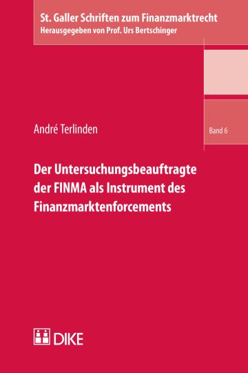 Der Untersuchungsbeauftragte der FINMA als Instrument des Finanzmarktenforcements