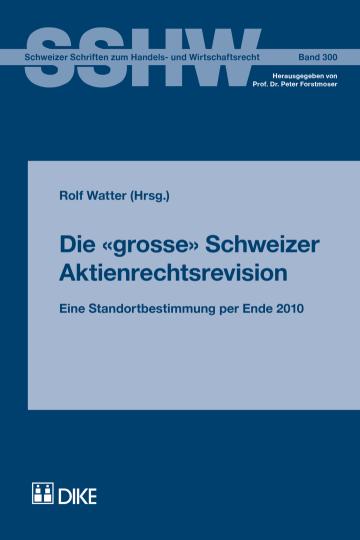 Die grosse Schweizer Aktienrechtsrevision