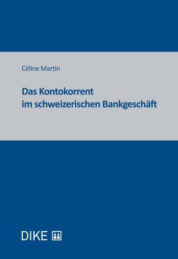 Das Kontokorrent im schweizerischen Bankgeschäft