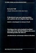 Scheidung einer schweizerisch-brasilianischen Ehe unter Berücksichtigung des neuen Scheidungsrechts der Schweiz