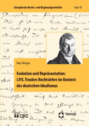 Evolution und Repräsentation: I.P.V. Troxlers Rechtslehre im Kontext des deutschen Idealismus