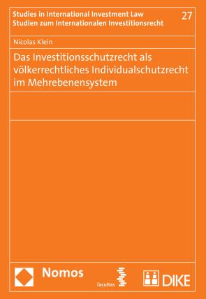 Das Investitionsschutzrecht als völkerrechtliches Individualschutzrecht im Mehrebenensystem