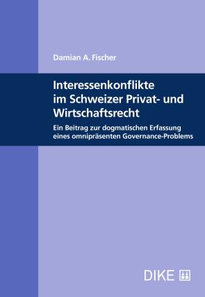 Interessenkonflikte im Schweizer Privat- und Wirtschaftsrecht