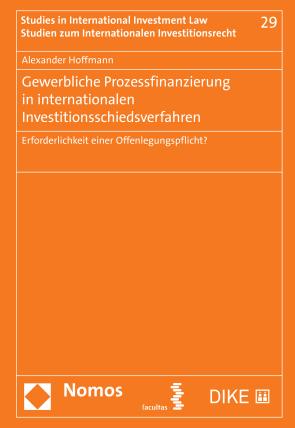 Gewerbliche Prozessfinanzierung in internationalen Investitionsschiedsverfahren