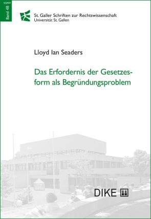 Das Erfordernis der Gesetzesform als Begründungsproblem