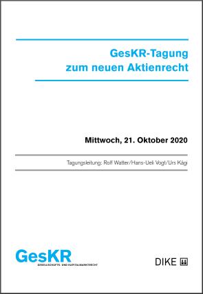 GesKR-Tagung  zum neuen Aktienrecht - Baustelle Aktienrecht – was leistet die Reform, was wurde verpasst?