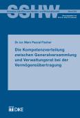 Die Kompetenzverteilung zwischen Generalversammlung und Verwaltungsrat bei der Vermögensübertragung