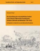 Die Entwicklung der wirtschaftlichen Freiheit in der Schweiz während des Französischen Zeitalters (Helvetik und Mediation 1798-1813)
