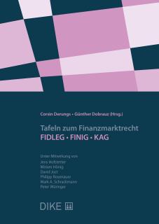 Tafeln zum Finanzmarktrecht – FIDLEG/FINIG/KAG