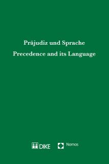 Präjudiz und Sprache – Precedence and its Language