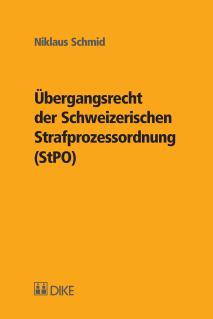 Übergangsrecht der Schweizerischen Strafprozessordnung (StPO)
