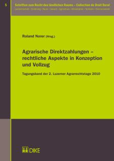 Agrarische Direktzahlungen: Rechtliche Aspekte in Konzeption und Vollzug